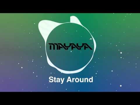Stay Around - Mayaya