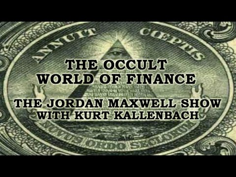 The Occult History of World Finance: The Jordan Maxwell Show With Kurtis Kallenbach 4/8/17
