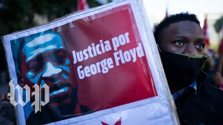 Why people around the world are protesting the death of George Floyd