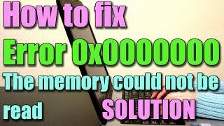 Fix Error 0x0000000 or Error 0x000000 Memory could not be read I 2 SOLUTIONS 2018
