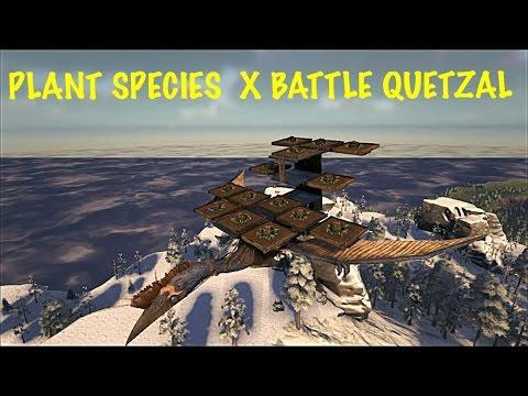 Ark: Survival Evolved PVP Server (Xbox One) - PLANT SPECIES X BATTLE QUETZAL BUILD!