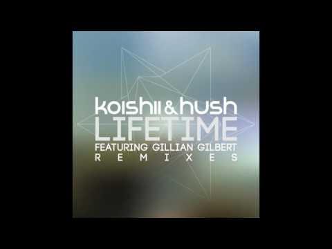 Koishii & Hush ft. Gillian Gilbert - Lifetime (Ahmet Atasever Remix)