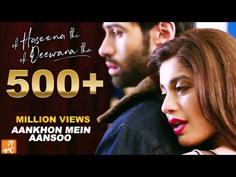 Aankhon Mein Aansoon | New Hindi Songs 2017 | Nadeem, Palak, Yaseer | Ek Haseena Thi Ek Deewana Tha