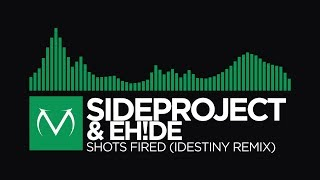 [Moombahcore] - SIDEPROJECT & EH!DE - Shots Fired (IDestiny Remix) [Free Download]