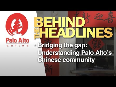 Behind the Headlines - Bridging the gap: Understanding Palo Alto's Chinese community