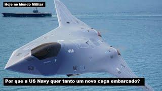 Por que a Marinha dos EUA quer tanto um novo caça embarcado?