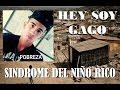 """Hey Soy Gago """"Sindrome del niño rico"""" [el chacal más pobre de youtube]"""