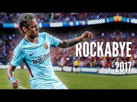 Neymar Jr 2017 ● Clean Bandit - Rockabye ● Full HD |1080p|
