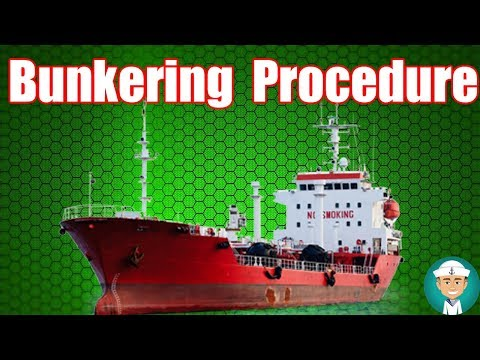 Bunkering Procedures and Bunkering Requirements