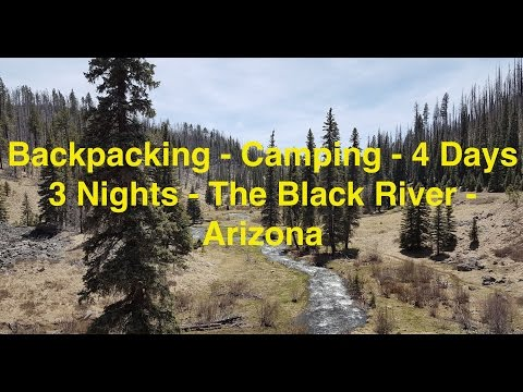 Backpacking - Camping - 4 Days 3 Nights On The Black River - Arizona