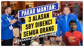ALIFURRAHMAN: 3 ALASAN MENGAPA SBY DIBENCI SEMUA ORANG (PAKAR MANTAN #31)