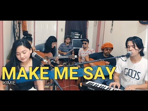 Make Me Say - Kimie | Kuerdas featuring Damella Rica | Reggae Cover