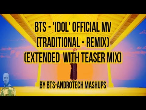 BTS 'IDOL' Official | Traditional Remix | MMA-Version | ANDROTECH MASHUPS from YouTube · Duration:  3 minutes 1 seconds