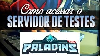 PALADINS - COMO BAIXAR E INSTALAR SERVIDOR TESTE PTS PALADINS #167
