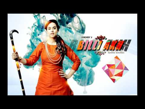 BILLI AKH | SUNANDA SHARMA | MANNI KHEHRA | NEW PUNJABI SONGS 2016