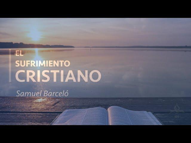 El sufrimiento cristiano - Samuel Barceló