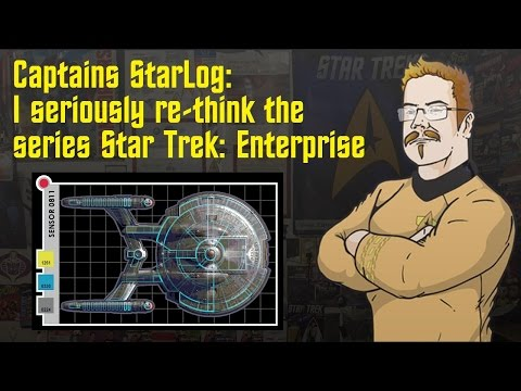 I seriously re-think the series Star Trek Enterprise - Captains StarLog