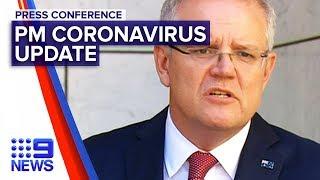 Coronavirus: Prime Minister provides update | Nine News Australia