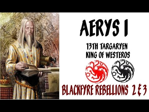 Targaryen History Aerys I: 13th Targaryen King of Westeros