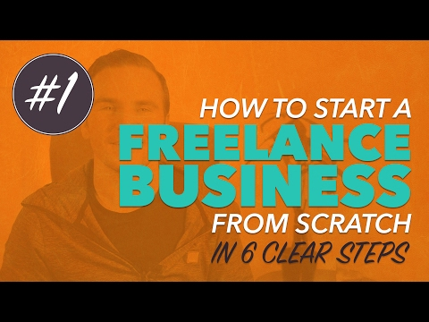 How to START a FREELANCE BUSINESS from SCRATCH (Video #1)
