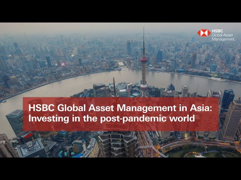 Investing in the post-pandemic world: Asia | HSBC Global Asset Management