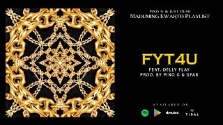 FYT4U -  Pino G, Just Hush Feat. Delly Flay [Lyric Video]