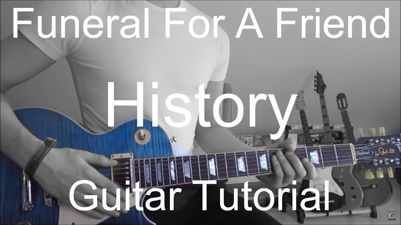 Funeral For A Friend History Guitar Tutoriallesson71 Youtube
