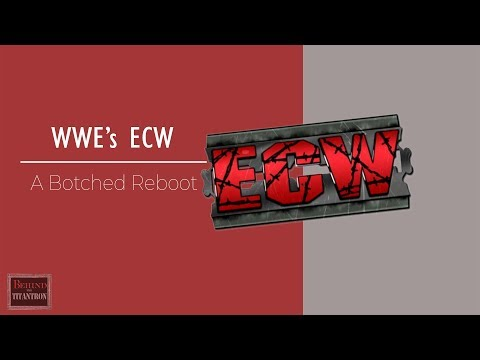 Behind The Titantron - WWE's ECW: A Botched Reboot - Episode 30