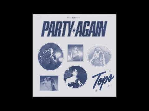 TOPS - Party Again (Official Audio)