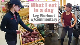 What I Eat In A Day - Leg Workout & Commentary - Dietitian Diary