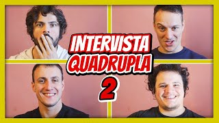 HAI MAI...? - Intervista Quadrupla tra fratelli | Willwoosh