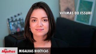 Migalhas Bioéticas - Vítimas do Essure