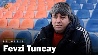 """Fevzi Tuncay"" Belgeseli"