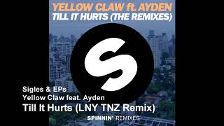 Gambar cover Yellow Claw feat. Ayden - Till It Hurts (LNY TNZ Remix)