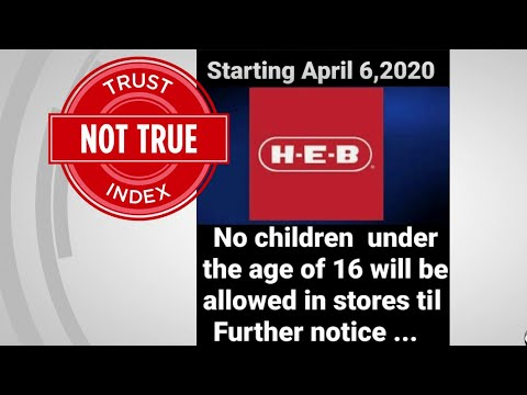Trust Index: Despite What You See On Facebook, H-E-B Is Not Imposing Age Limits In Its Stores.