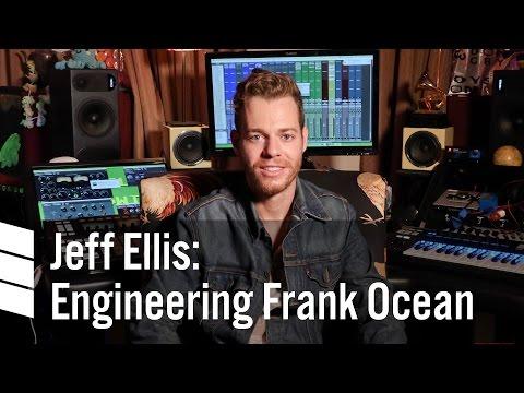 Jeff Ellis: Engineering Frank Ocean