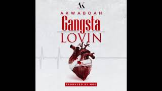 Akwaboah - Gangsta Lovin (Audio Slide)