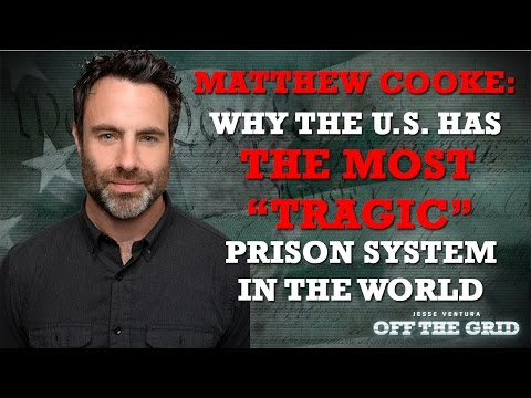 Matthew Cooke: Why the U.S. has the Most 'Tragic' Prison System in the World
