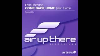 Fast Distance feat. Cami - Come Back Home (Original Mix)
