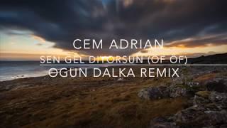 Cem Adrian - Sen Gel Diyorsun / Öf Öf (Ogun Dalka Remix) Video