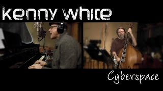 Kenny White - Cyberspace (Official video)