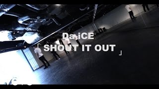 Da-iCE - SHOUT IT OUT