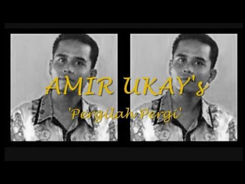 Amir UKAYS - Pergilah Pergi