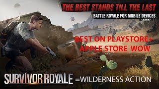 Survivor Royale (WILDERNESS ACTION PUBG) NOW IN PLAYSTORE+APPLE STORE FULL ENGLISH  VERSION