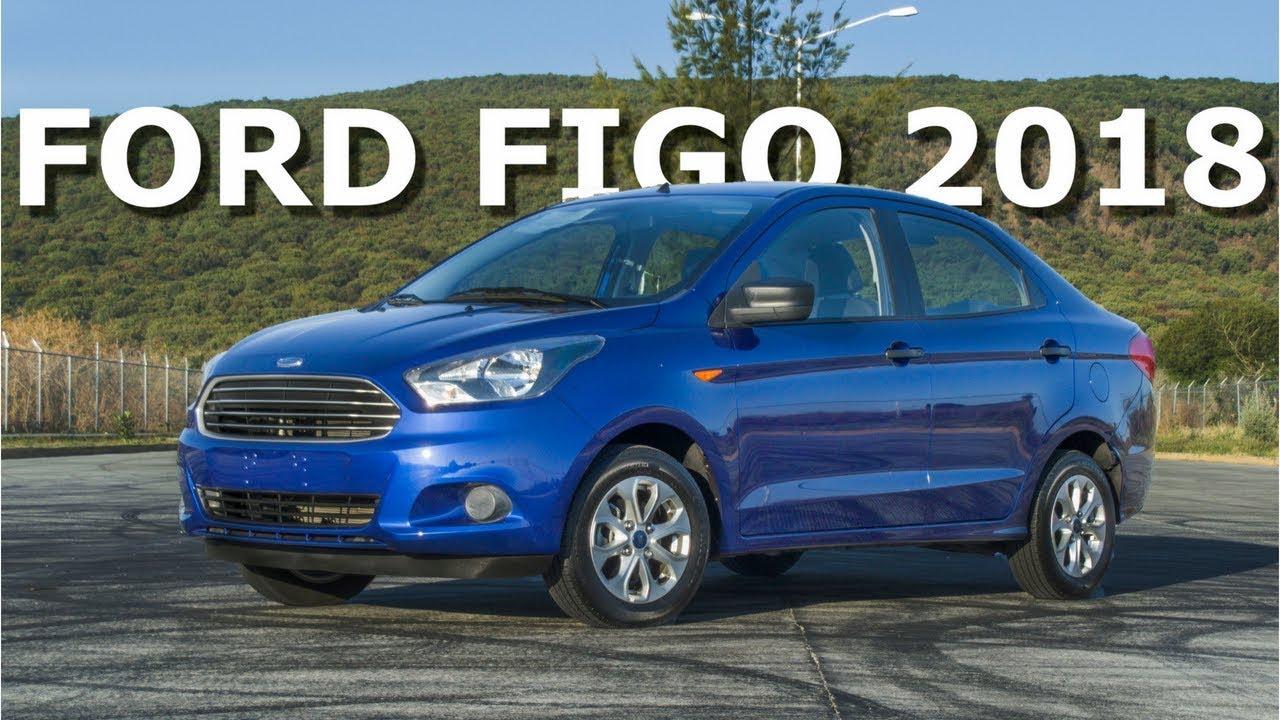Ford Figo 2018 - Ya no hay duda de su durabilidad - YouTube