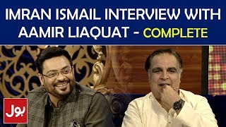 Imran Ismail Interview with Aamir liaquat In Iftar Aamir Ke Sath Transmission 4th June 2018