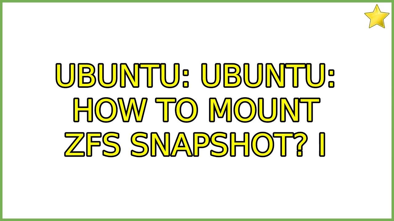 Ubuntu: Ubuntu: How to mount zfs snapshot? (2 Solutions!!)