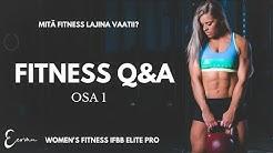 ULKONÄKÖPAINEET? MILLAINEN ON FITNESS -LAJINA? / Fitness Q&A osa 1