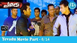 Yevadu Movie Part 6/14 - Ram Charan Teja - Shruti Haasan - Kajal Agarwal