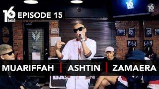 16 BARIS | EP15 | Muariffah, Ashtin & Zamaera